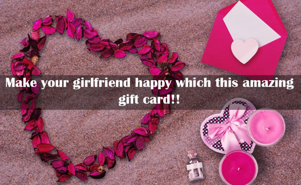 Make your girlfriend happy which this amazing gift card!!.jpg